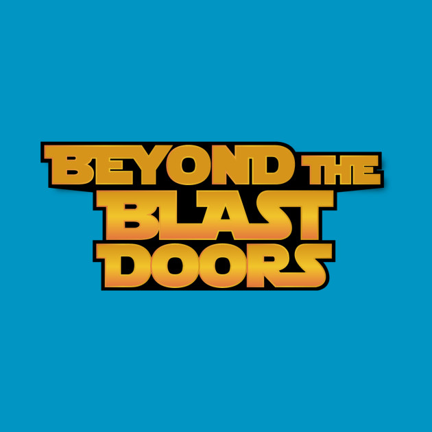 Beyond The Blast Doors - A Star Wars Podcast