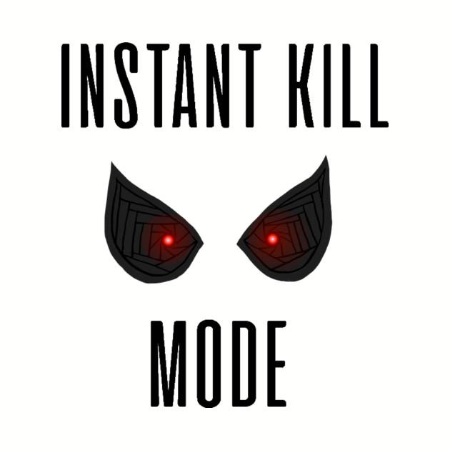 Instant Kill Mode