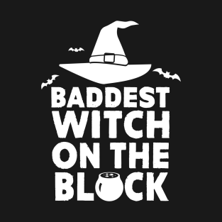 Halloween Baddest Witch on the Block T-Shirts