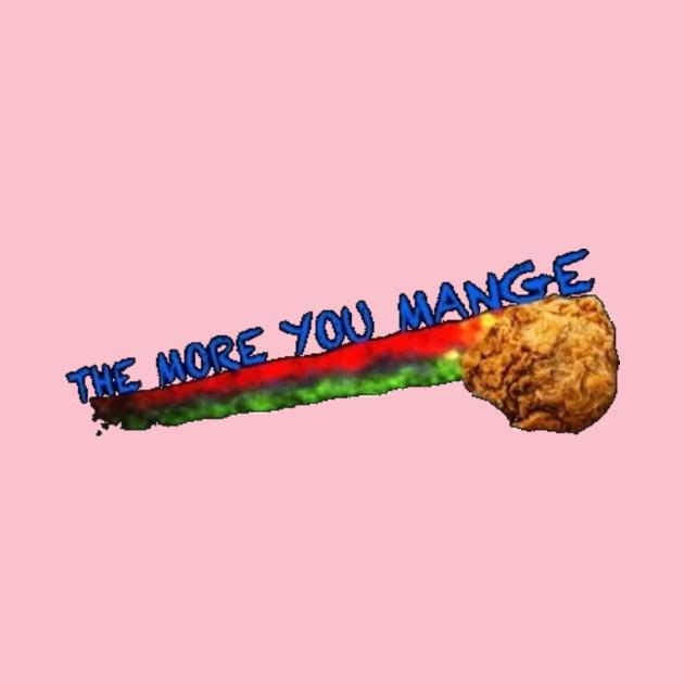 The More You Mange part Deux