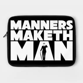 manners make man The manners of a person decides how he or she is as a person and the fundamental principal behind good manners is consideration for the feelings of others, tact and hospitality.