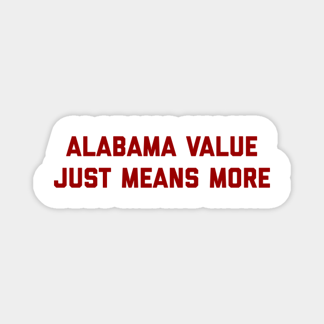 Alabama Value Just Means More