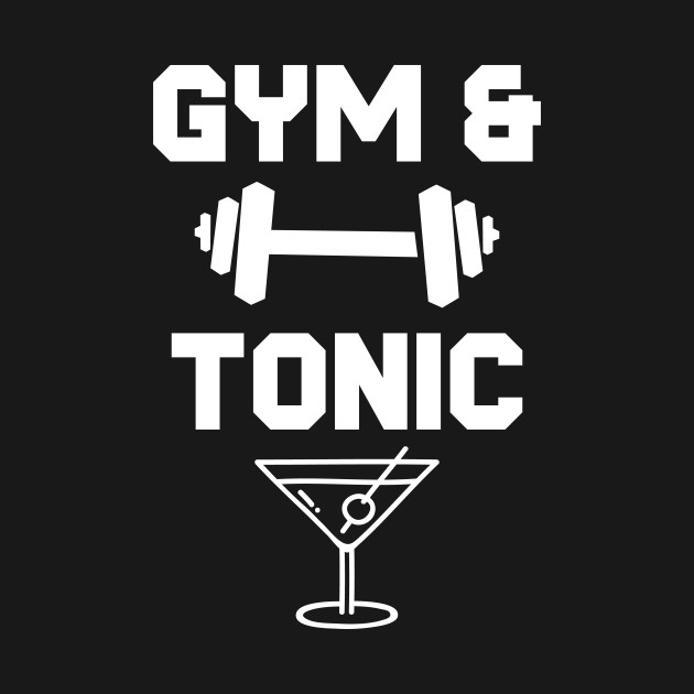 6cbfee131 Gym and Tonic Workout Drinking Funny Gym and Tonic Workout Drinking Funny