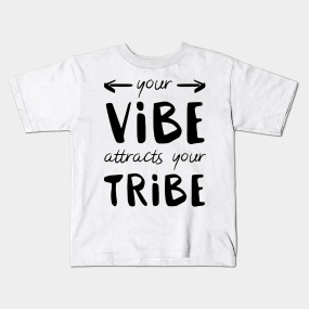 cbb101804609 Your Vibe Attracts Your Tribe Kids T-Shirt