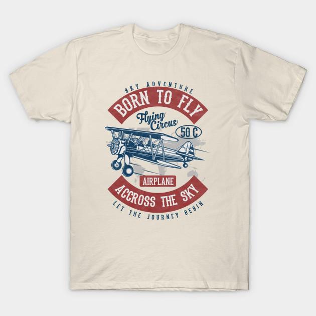 8240a6b6 Born to Fly Vintage Design - Vintage Airplane - T-Shirt | TeePublic
