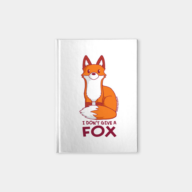 I Don't Give A Fox