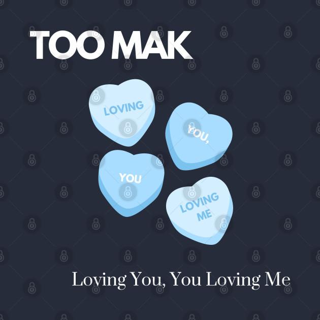 TOO MAK - Loving You, You Loving Me (Version 2)