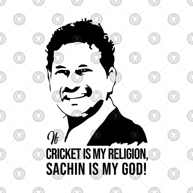 If Cricket is a religion, Sachin is my God
