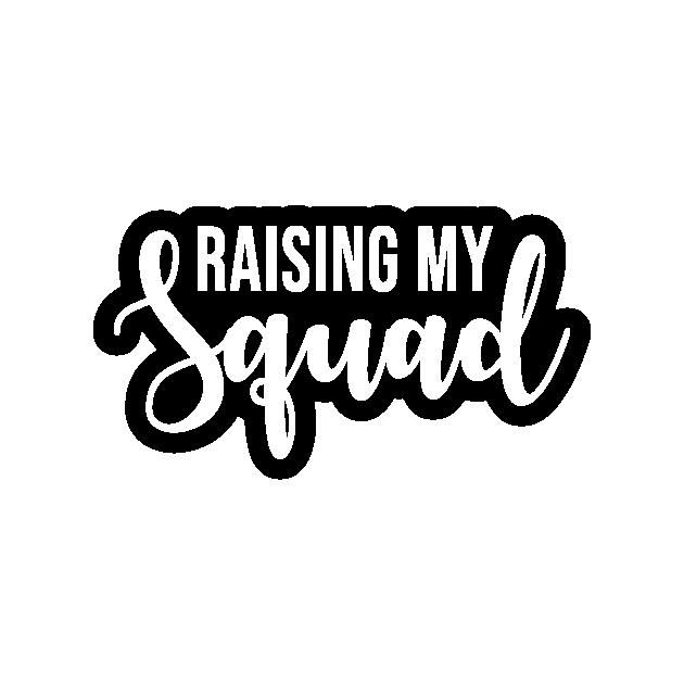 Raising My Squad