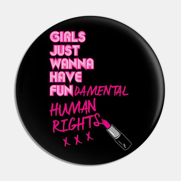 Girls Just Wanna Have Fundamental Human Rights