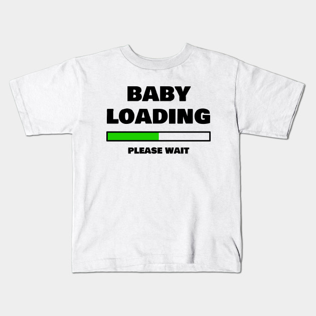 1f8ad62c Baby Loading Please Wait Funny Pregnancy Gifts - Funny Pregnancy ...