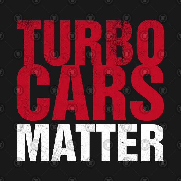Turbo Cars Matter
