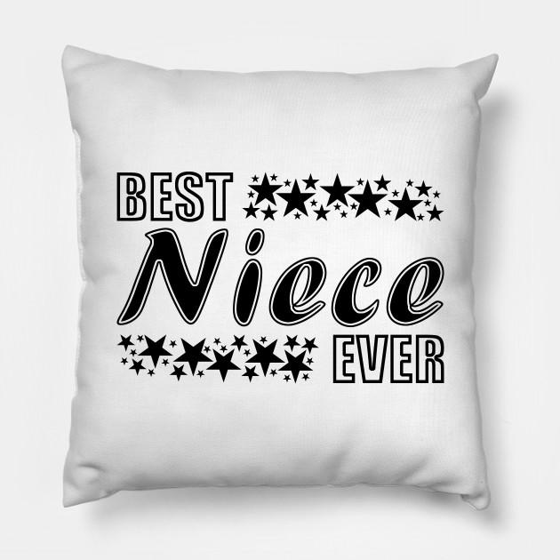 Best Niece Ever Best Niece Ever Pillow Teepublic