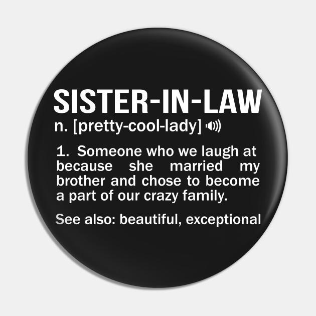 Sister In Law Funny Meaning Noun Fun Sister Gag Gift Sister In Law Definition Kolek Teepublic Pl
