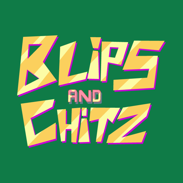 Blips And Chitz