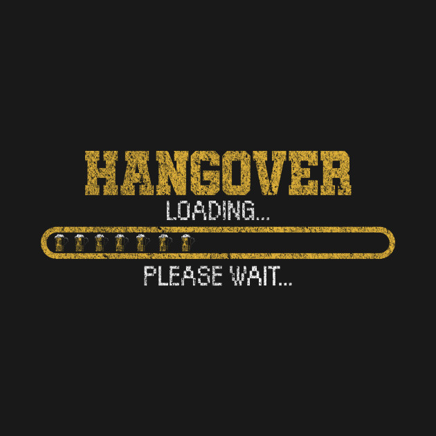 Hangover Loading Please Wait WOMENS T-SHIRT tee birthday gift booze beer alcohol