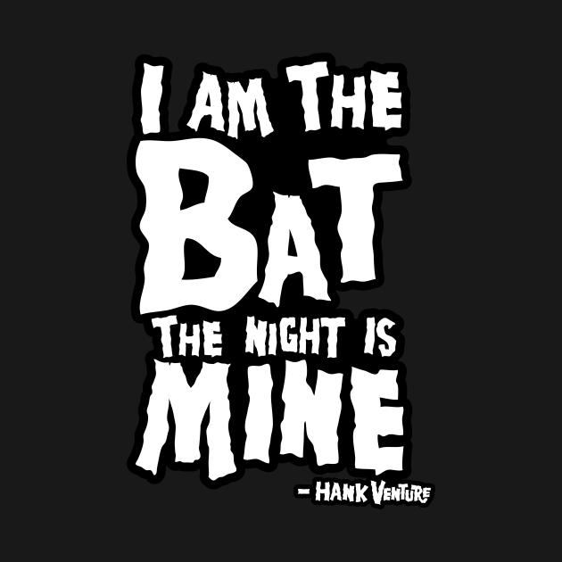 Venture Bros - Hank I am the Bat