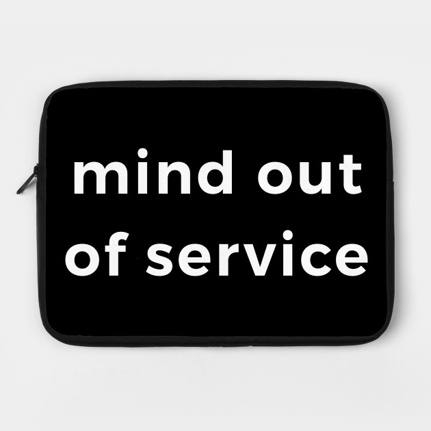 """Funny Lazy graphic Gift """"Mind our of service"""" print"""