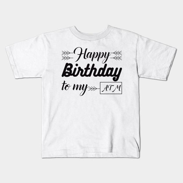 Birthday Tshirt Happy Daddy Funny Kids T Shirt