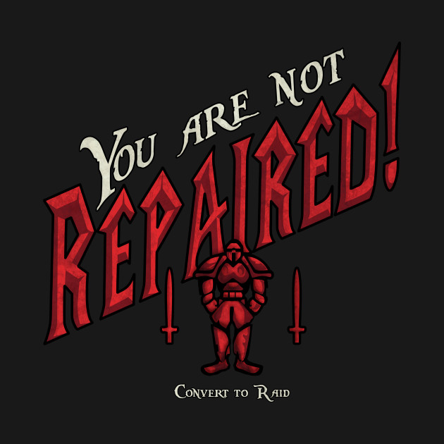 You Are Not Repaired