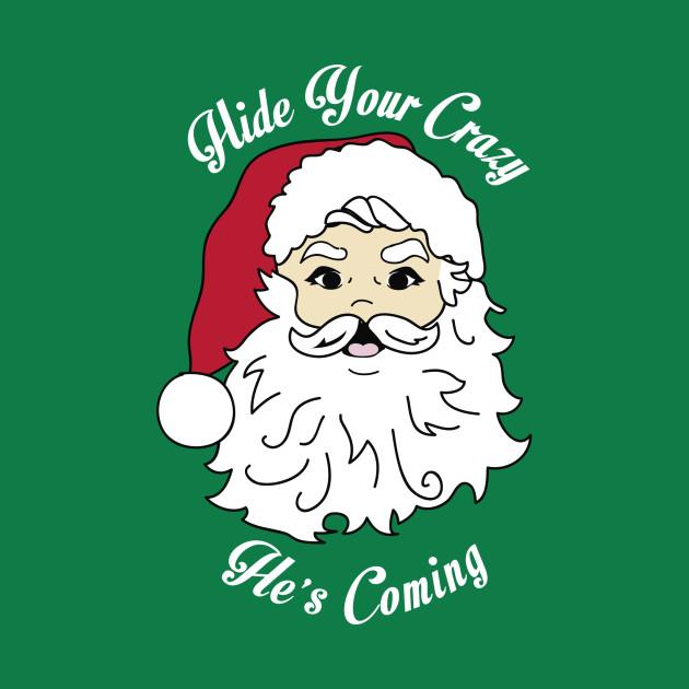 Santa Hide Your Crazy