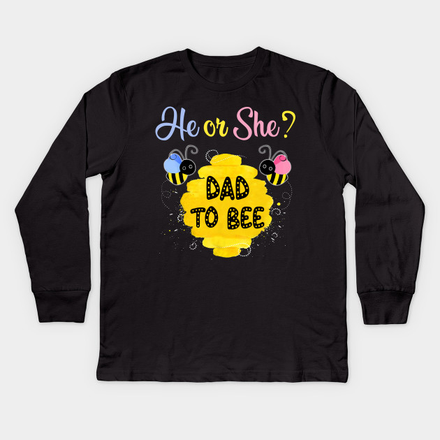 29fc0706b Mens Gender Reveal What Will It Bee Shirt He or She Dad Kids Long Sleeve T- Shirt