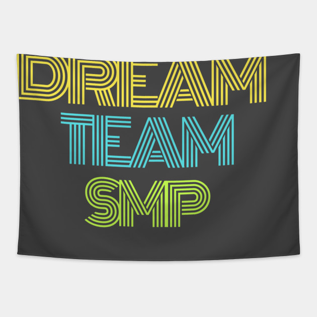 DREAM TEAM SMP