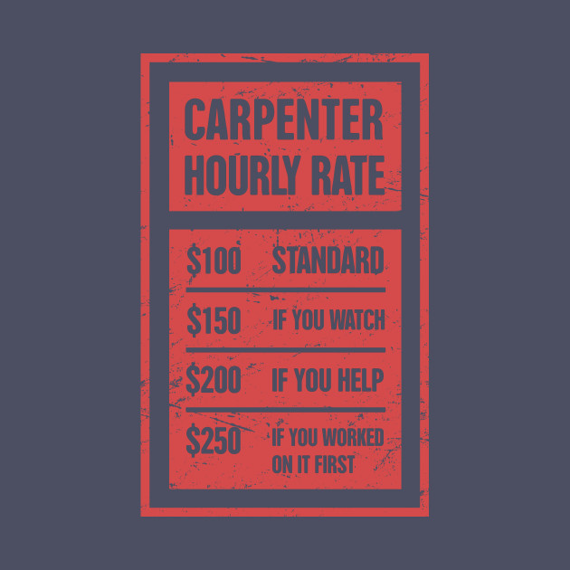 Funny Carpenter Hourly Rate