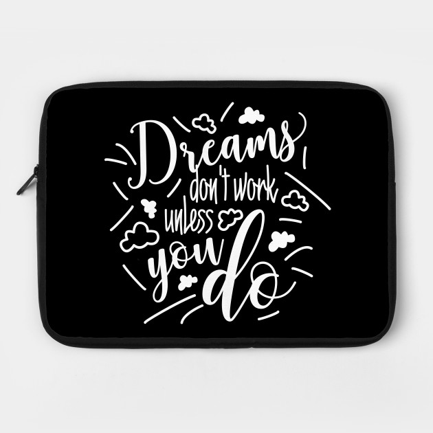 Funny Quote Design Dreams Dont Work Unless You Do Motivational