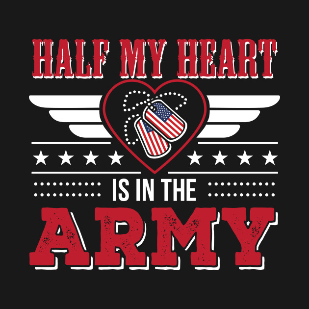 4e65037cb0f944 Half My Heart Is In The Army Army Mom - Funny Army Mom Gift - T ...