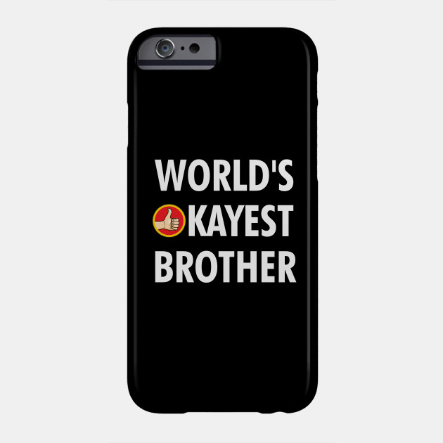 world's okayest brother Phone Case