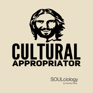 Cultural Appropriator t-shirts