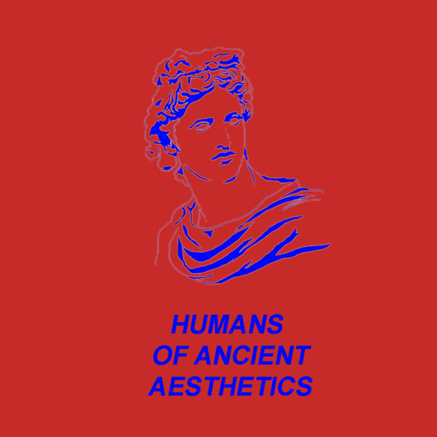 HUMANS OF ANCIENT AESTHETICS