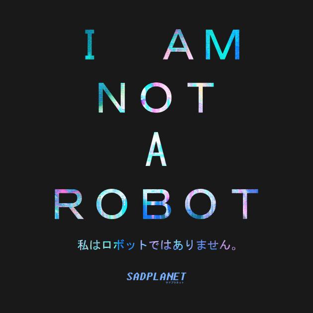 SadPlanetサドプラネット(I AM NOT A ROBOT)