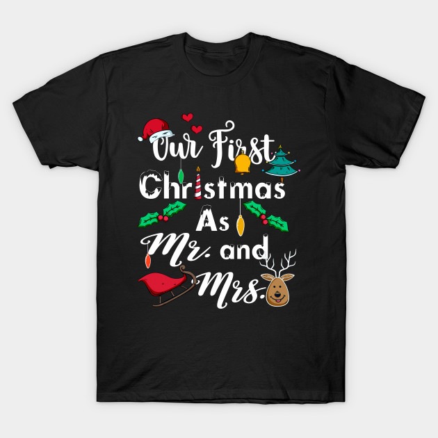 Our First Christmas As Mr And Mrs T Shirt Merry Christmas Sign Our