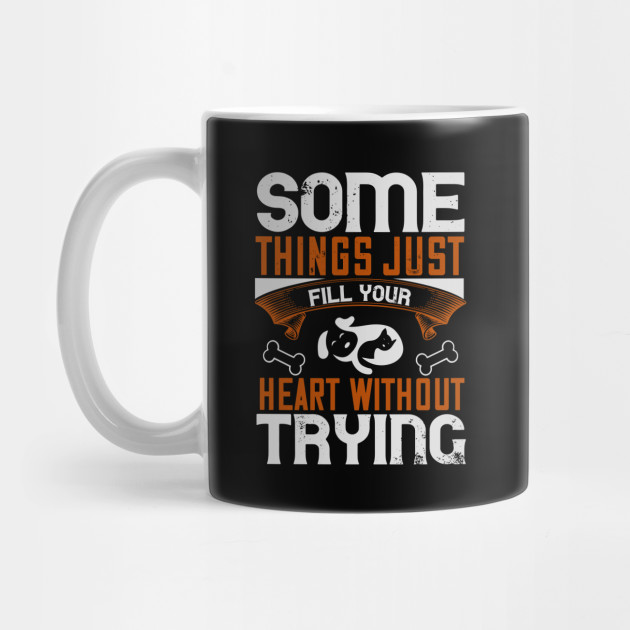 Some Things Just Fill Your Heart Without Trying Mug