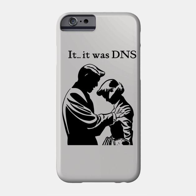 It...it was DNS