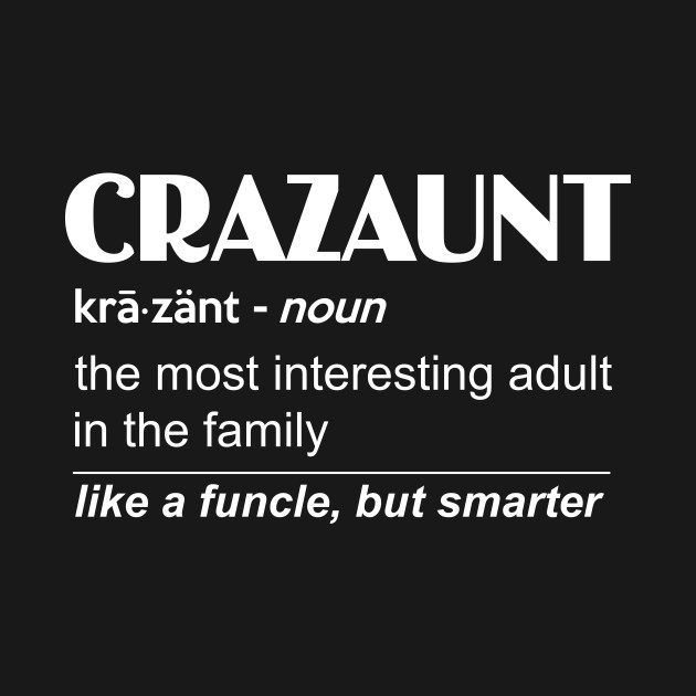 Womens Crazaunt Crazy Aunt for Aunts Womens Crazaunt Crazy Aunt for Aunts 05fc7af0ac