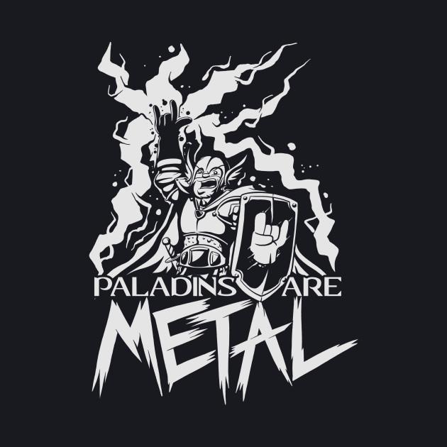 Paladins are Metal