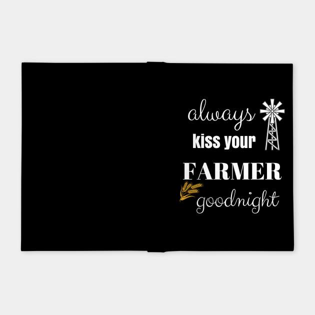 Always Kiss Your Farmer Good Night Farmers Wife Farmer Wife Saying Notizblock Teepublic De