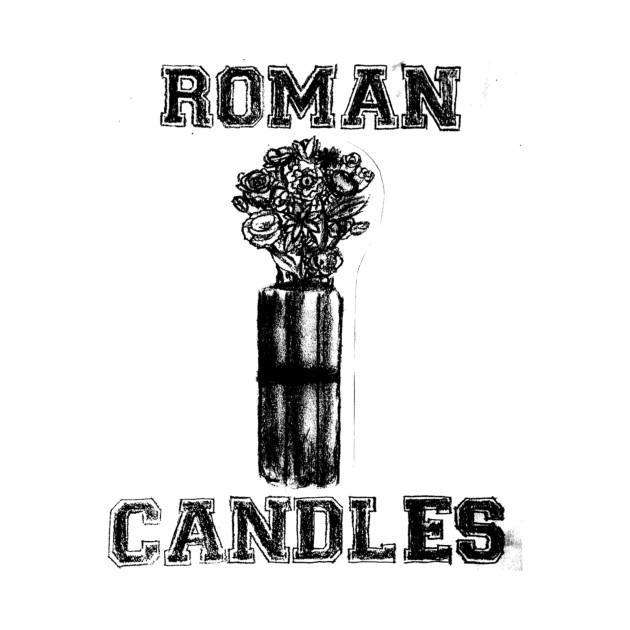 "Roman Candles ""Neutralize"""