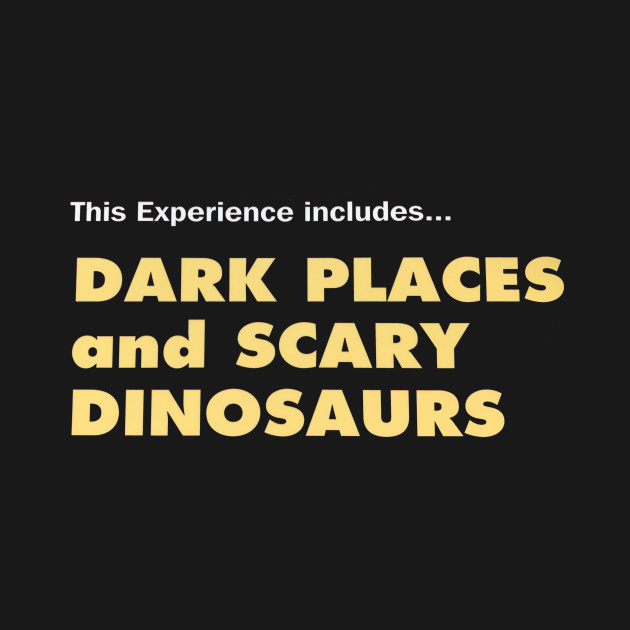 Dark Places and Scary Dinosaurs