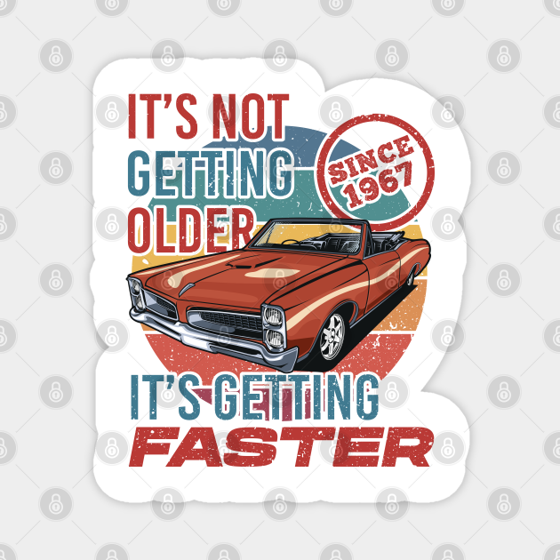 It's not getting older, Its getting faster - classic vintage car - With vintage retro color background