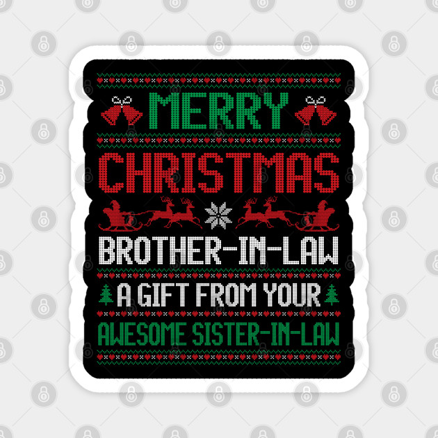 Christmas Brother In Law A Gift From Your Sister In Law Xmas Christmas Brother In Law Funny Gifts Magnes Teepublic Pl
