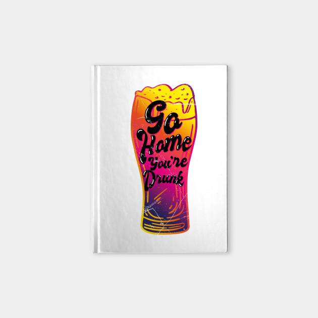 Go Home Youre Drunk (v3)