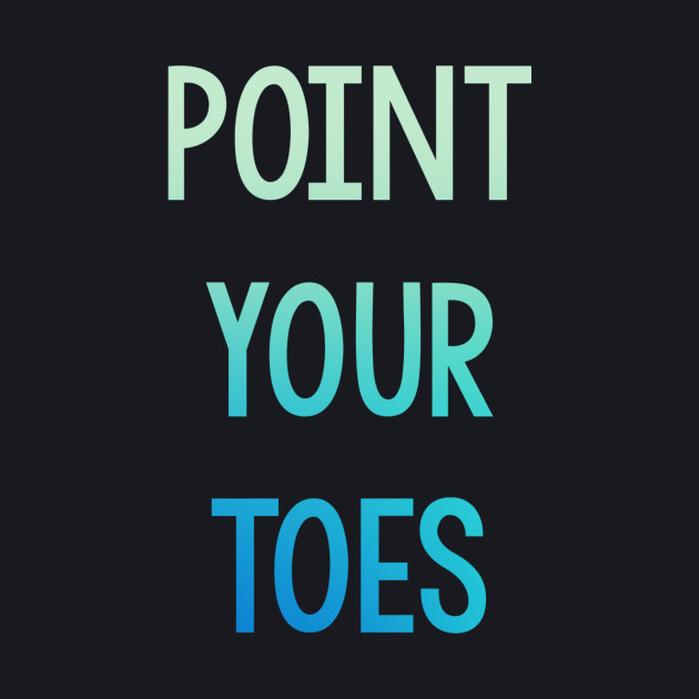 Point Your Toes - Multi Color