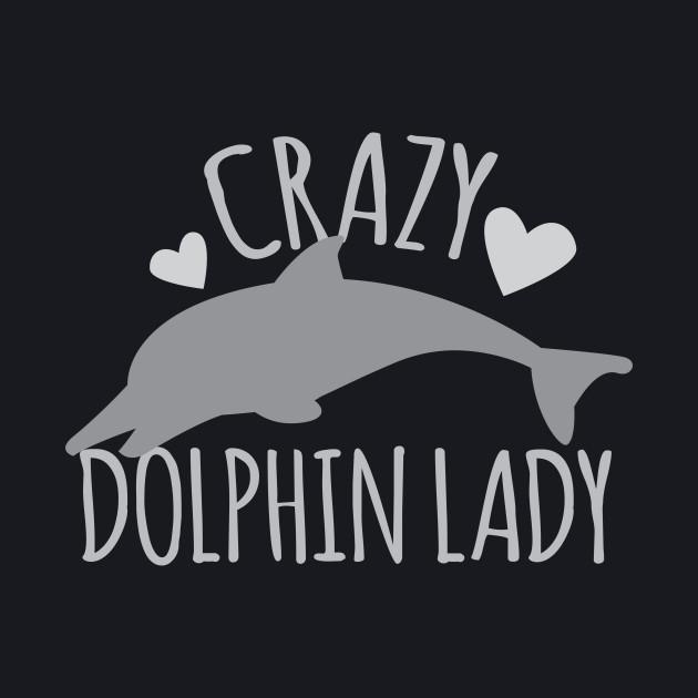 Crazy dolphin lady