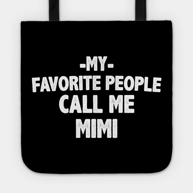 My Favorite People Call Me Mimi Gift for Mimi