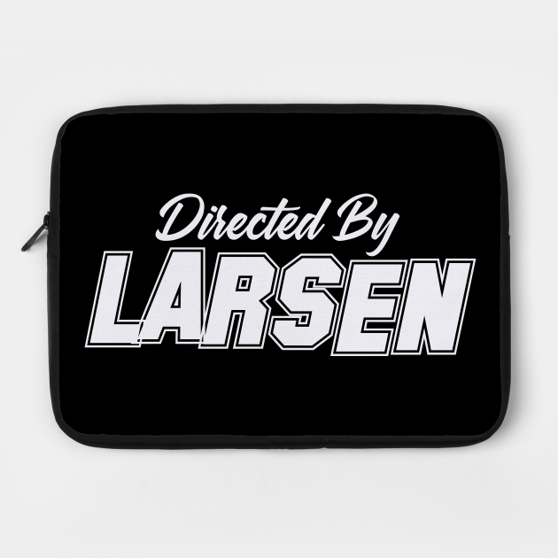Directed By LARSEN, LARSEN NAME