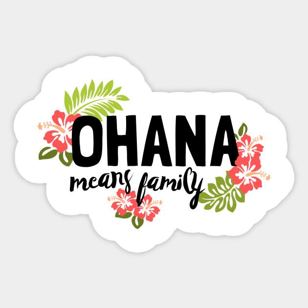 ohana means family - ohana - sticker | teepublic uk
